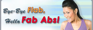 Bye-Bye Flab, Hello Fab Abs!