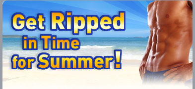 Get Ripped in Time for Summer!