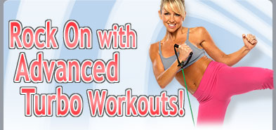 Rock On with Advanced Turbo Workouts!