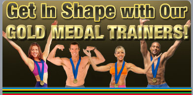 Get In Shape with Our Gold Medal Trainers!