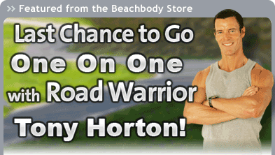 Featured from the Beachbody Store - Last Chance to Go One on One with Road Warrior Tony Horton!