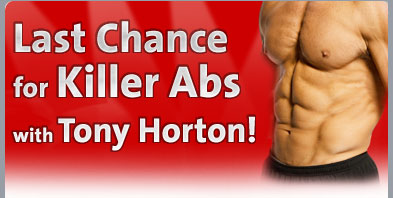 Last Chance for Killer Abs with Tony Horton!