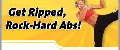 Get Ripped, Rock-Hard Abs!