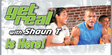 Get Real with Shaun T™ Is Here!