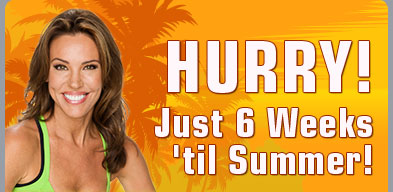 HURRY! Just 6 Weeks 'til Summer!