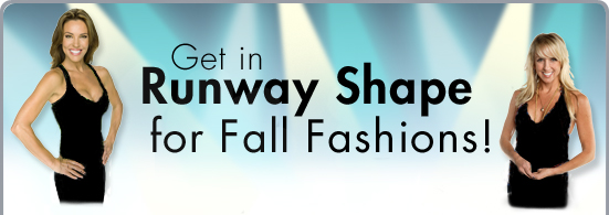 Get in Runway Shape for Fall Fashions!