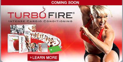 TurboFire® Intense Cardio Conditioning—Coming Soon—Learn More