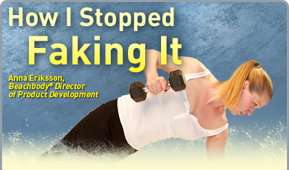 How I Stopped Faking It—Anna Eriksson, Beachbody® Director of Product Development