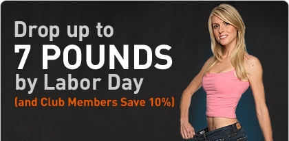 Drop up to 7 Pounds by Labor Day (and Club Members Save 10%!)