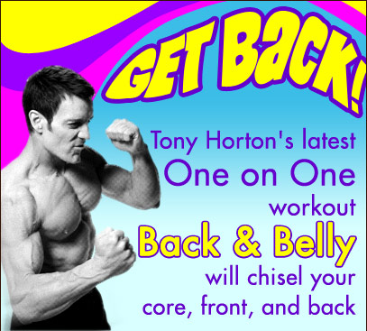 GET BACK! Tony Horton's latest One on One workout Back & Belly will chisel your core, front, and back