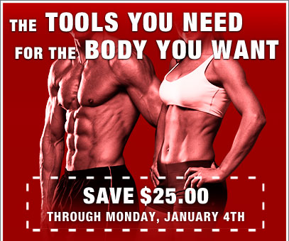 The TOOLS YOU NEED for the BODY YOU WANT—SAVE $25.00 through Monday, January 4th