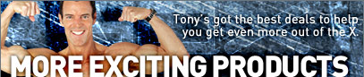 Tony's got the best deals to help you get even more out of the X. MORE EXCITING PRODUCTS