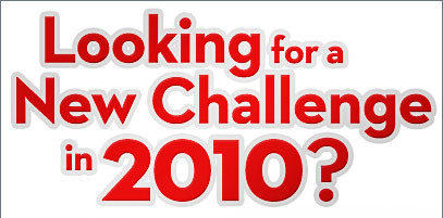 Looking for a New Challenge in 2010?