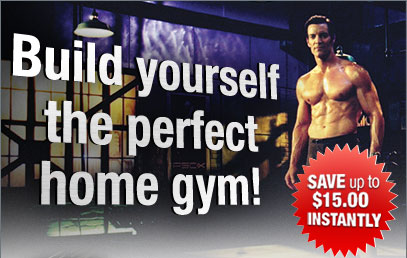 Build yourself the perfect home gym!&mdash;SAVE up to $15.00 INSTANTLY