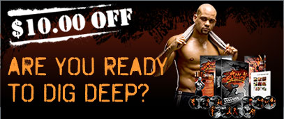 INSANITY®—ARE YOU READY TO DIG DEEP?—$10.00 OFF