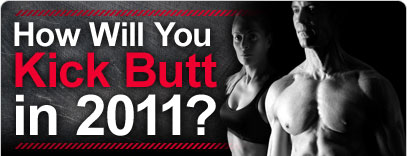 How Will You Kick Butt in 2011?