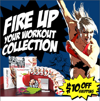 FIRE UP YOUR WORKOUT COLLECTION—TurboFire®—$10 OFF SHIPPING