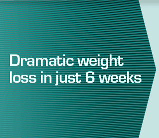 Dramatic wieght loss in just 6 weeks