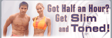 Got Half an Hour? Get Slim and Toned!