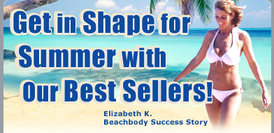 Get in Shape for Summer with Our Best Sellers!