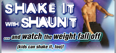 Shake It with Shaun T . . . and watch the weight fall off (kids can shake it, too)!