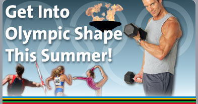 Get Into Olympic Shape This Summer!