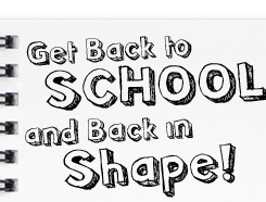 Get Back to School and Back in Shape!