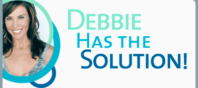 Debbie Has the Solution!