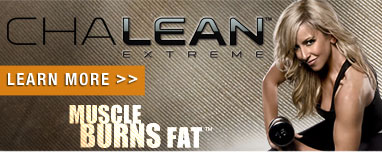 ChaLEAN Extreme™ Muscle Burns Fat™