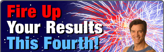 Fire Up Your Results This Fourth!