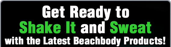 Get Ready to Shake It and Sweat with the Latest Beachbody Products!