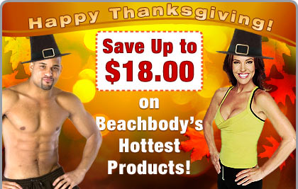 HAPPY THANKSGIVING! Save Up to $18.00 on Beachbody's Hottest Products!