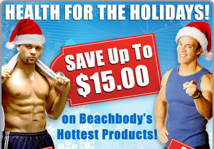Health for the Holidays! Save Up to $15.00 on Beachbody's Hottest Products!