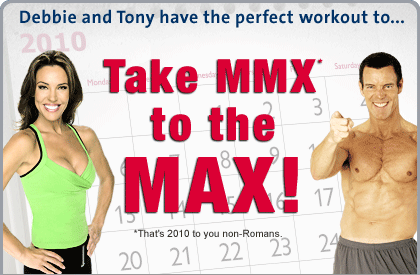 Debbie and Tony have the perfect workout to . . . Take MMX to the MAX!