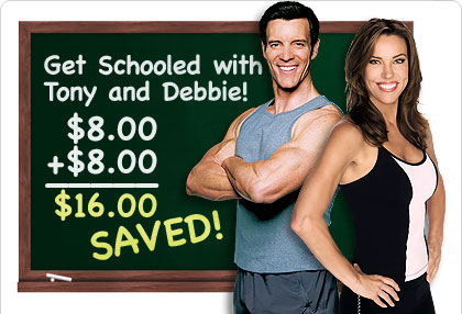 Get Schooled with Tony and Debbie!—$8.00+$8.00=$16.00 SAVED!