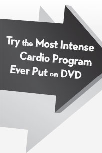 Try the Most Intense Cardio Program Ever Put on DVD