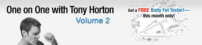 One on One with Tony Horton Volume 2. Get a FREE Body Fat Tester!—this month only!