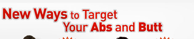 New Ways to Target Your Abs and Butt